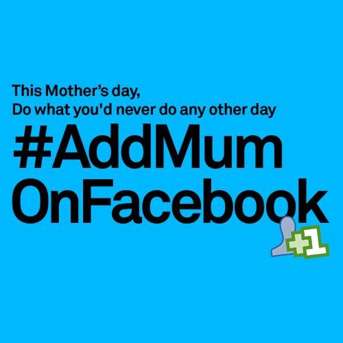 #AddMumOnFaceBook